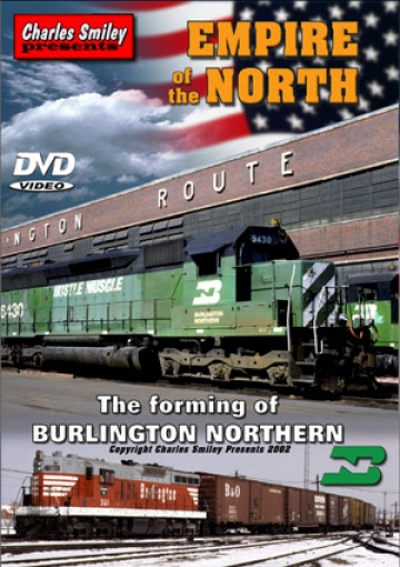 Empire of the North; The Forming of Burlington Northern